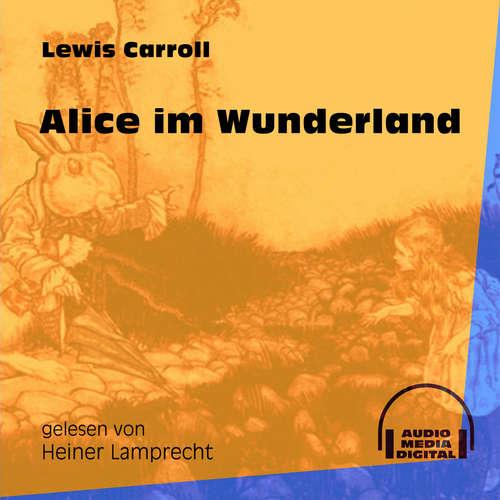 Hoerbuch Alice im Wunderland - Lewis Carroll - Heiner Lamprecht