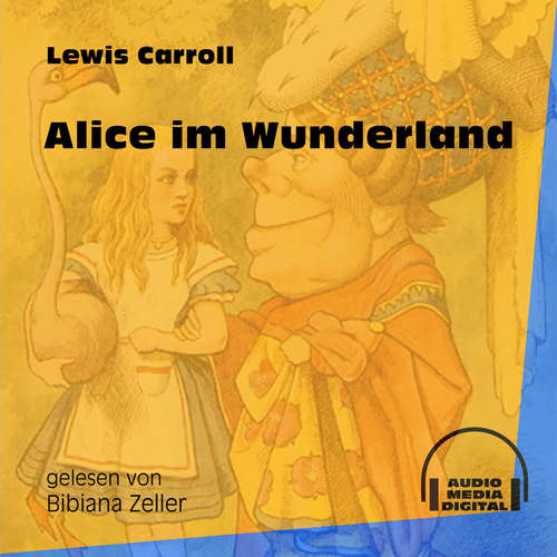 Hoerbuch Alice im Wunderland - Lewis Carroll - Bibiana Zeller