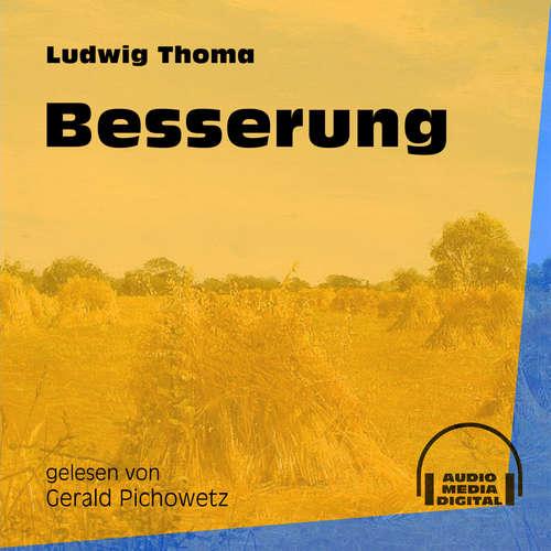Hoerbuch Besserung - Ludwig Thoma - Gerald Pichowetz