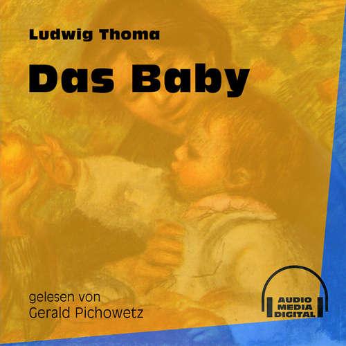 Hoerbuch Das Baby - Ludwig Thoma - Gerald Pichowetz