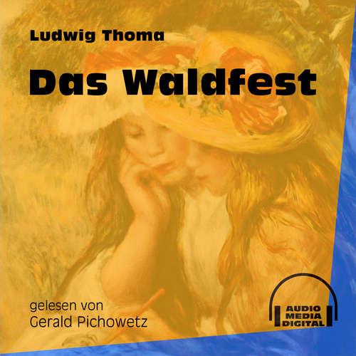 Hoerbuch Das Waldfest - Ludwig Thoma - Gerald Pichowetz