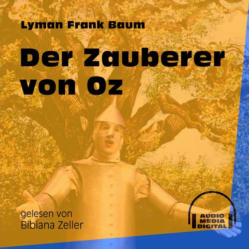 Hoerbuch Der Zauberer von Oz - Lyman Frank Baum - Bibiana Zeller