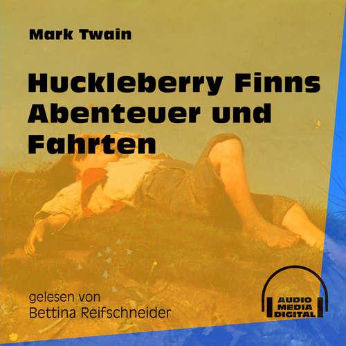 Hoerbuch Huckleberry Finns Abenteuer und Fahrten - Mark Twain - Bettina Reifschneider