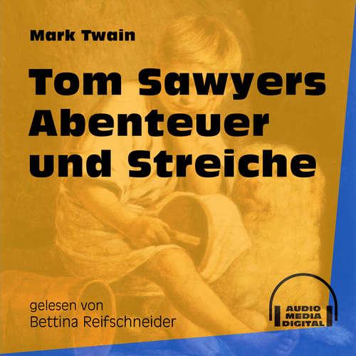Hoerbuch Tom Sawyers Abenteuer und Streiche - Mark Twain - Bettina Reifschneider