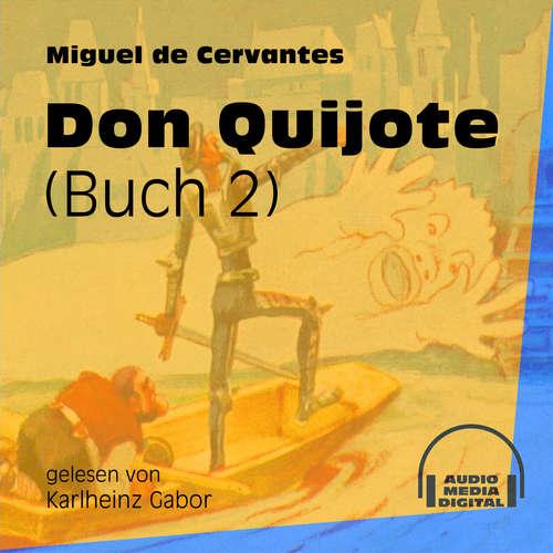 Hoerbuch Don Quijote, Buch 2 - Miguel de Cervantes - Karlheinz Gabor
