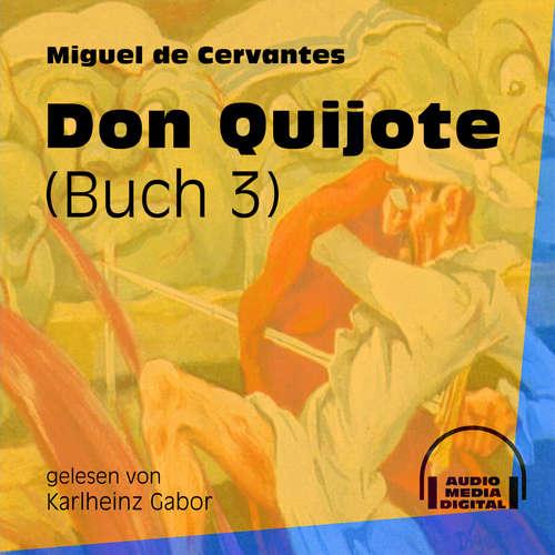 Hoerbuch Don Quijote, Buch 3 - Miguel de Cervantes - Karlheinz Gabor