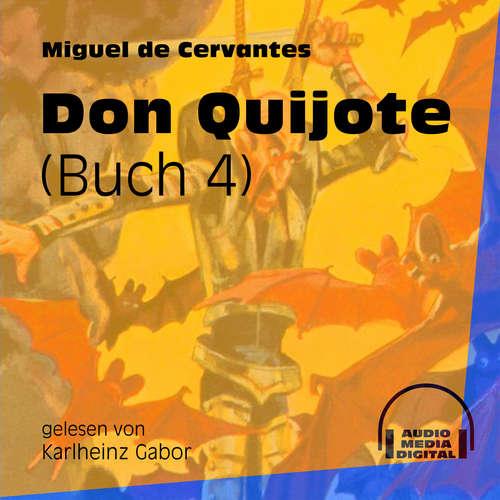 Hoerbuch Don Quijote, Buch 4 - Miguel de Cervantes - Karlheinz Gabor