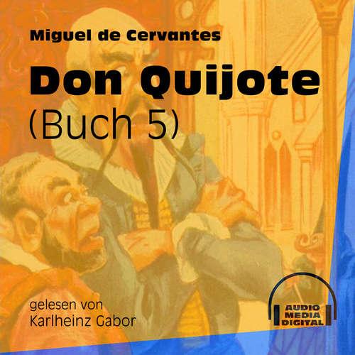 Hoerbuch Don Quijote, Buch 5 - Miguel de Cervantes - Karlheinz Gabor