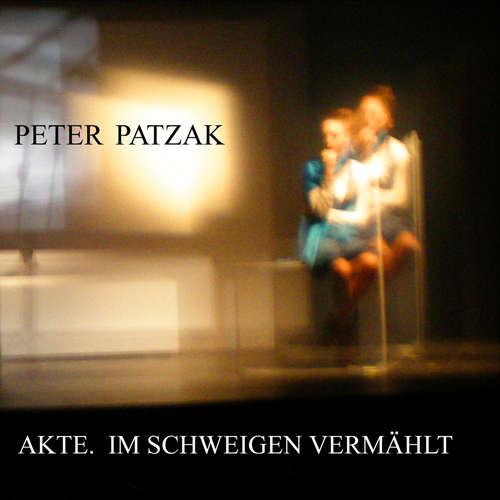 Hoerbuch Akte. Im Schweigen vermählt - Peter Patzak - Peter Patzak