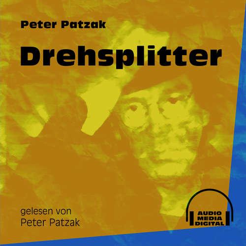 Hoerbuch Drehsplitter - Peter Patzak - Peter Patzak