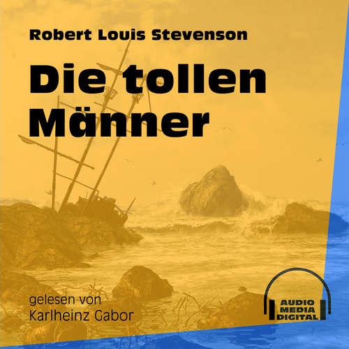 Hoerbuch Die tollen Männer - Robert Louis Stevenson - Karlheinz Gabor