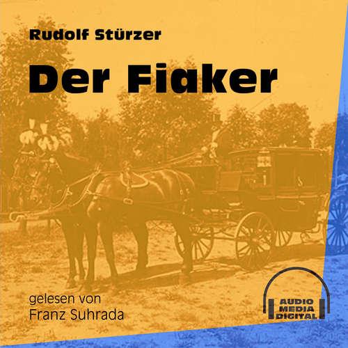 Hoerbuch Der Fiaker - Rudolf Stürzer - Franz Suhrada