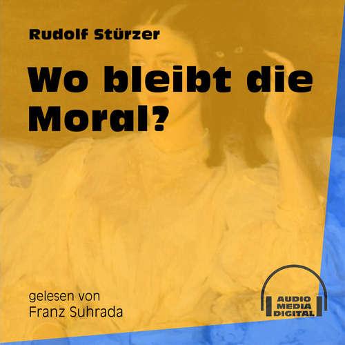 Hoerbuch Wo bleibt die Moral? - Rudolf Stürzer - Franz Suhrada