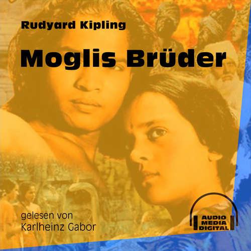 Hoerbuch Moglis Brüder - Das Dschungelbuch, Band 1 - Rudyard Kipling - Karlheinz Gabor