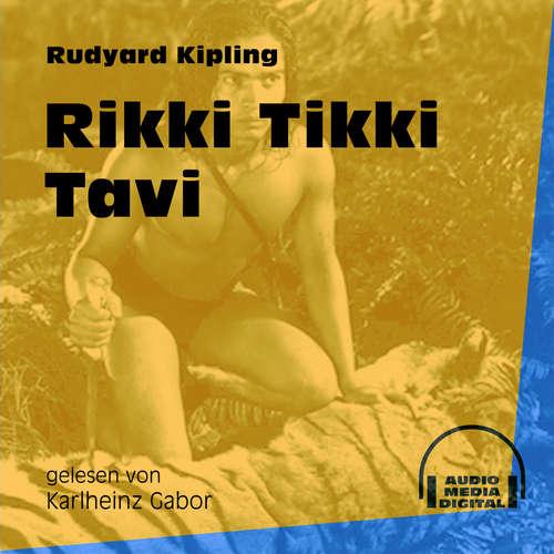 Hoerbuch Rikki Tikki Tavi - Das Dschungelbuch, Band 3 - Rudyard Kipling - Karlheinz Gabor