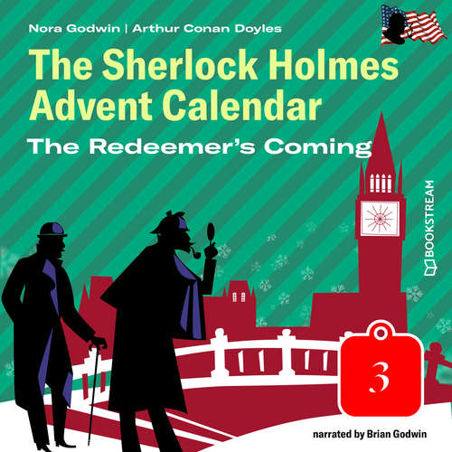 Audiobook The Redeemer's Coming - The Sherlock Holmes Advent Calendar, Day 3 - Arthur Conan Doyle - Bryan Godwin