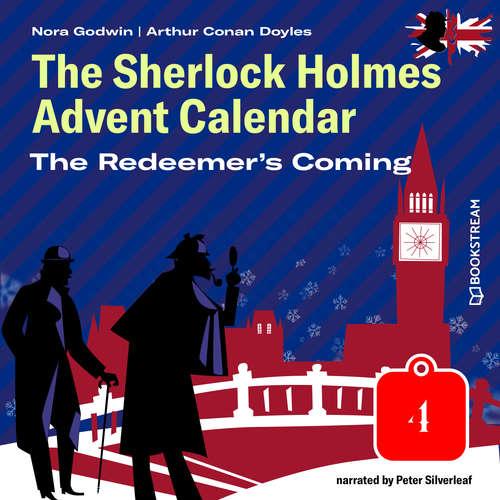 Audiobook The Redeemer's Coming - The Sherlock Holmes Advent Calendar, Day 4 - Arthur Conan Doyle - Peter Silverleaf