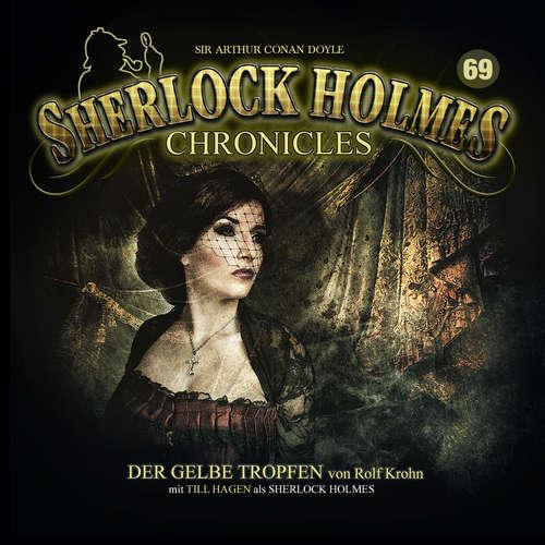 Hoerbuch Sherlock Holmes Chronicles, Folge 69: Der gelbe Tropfen - Rolf Krohn - Till Hagen