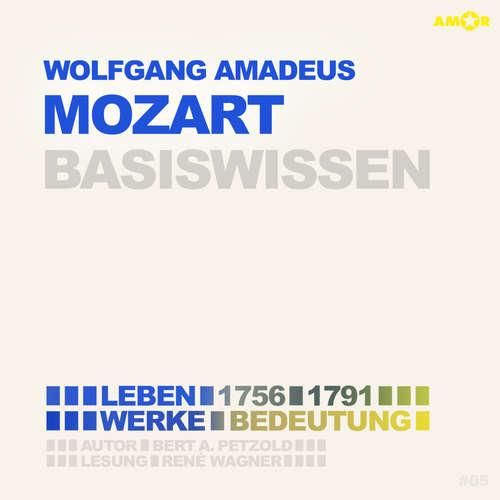 Hoerbuch Wolfgang Amadeus Mozart (1756-1791) Basiswissen - Leben, Werk, Bedeutung - Bert Alexander Petzold - René Wagner