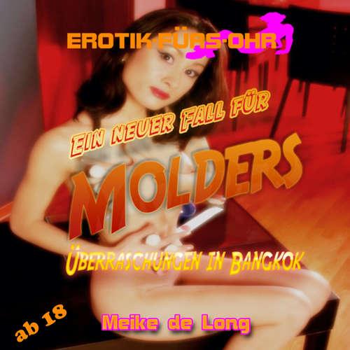 Hoerbuch Erotik für's Ohr, Ein neuer Fall für MOLDERS - Überraschung in Bangkok - Meike de Long - Johannes Langer