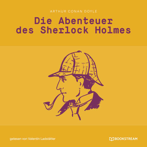 Hoerbuch Die Abenteuer des Sherlock Holmes - Arthur Conan Doyle - Valentin Ladstätter