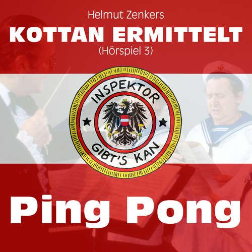 Hoerbuch Kottan ermittelt, Folge 3: Ping Pong - Helmut Zenker - Lukas Resetarits