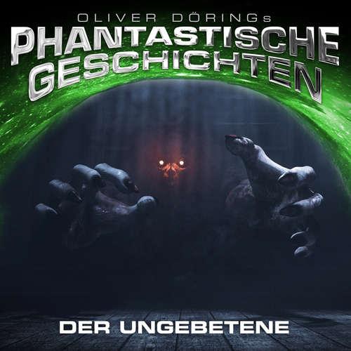 Hoerbuch Phantastische Geschichten, Der Ungebetene - Oliver Döring - Sebastian Rüger