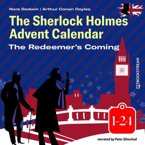 Audiobook The Redeemer's Coming - The Sherlock Holmes Advent Calendar 1-24 - Arthur Conan Doyle - Peter Silverleaf