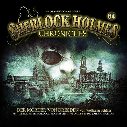 Hoerbuch Sherlock Holmes Chronicles, Folge 64: Der Mörder von Dresden - Wolfgang Schüler - Tom Jacobs