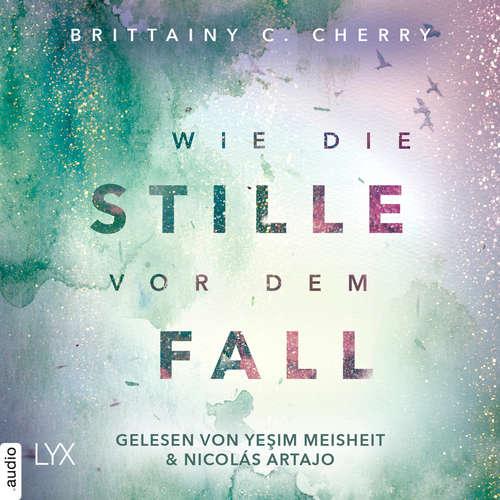 Hoerbuch Wie die Stille vor dem Fall. Zweites Buch - Chance-Reihe, Band 2.2 - Brittainy C. Cherry - Yesim Meisheit