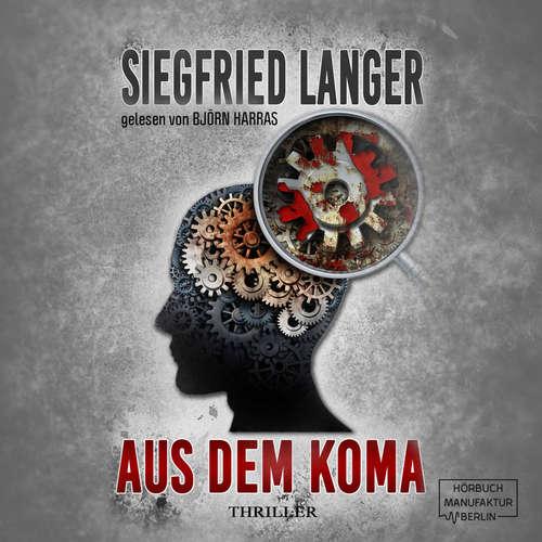 Hoerbuch Aus dem Koma - Siegfried Langer - Björn Harras