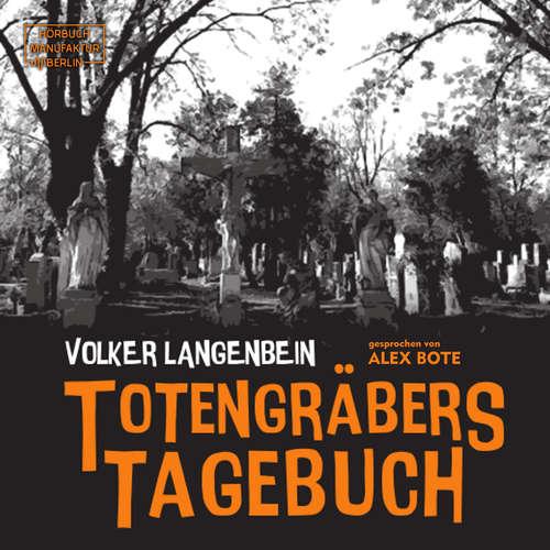 Hoerbuch Totengräbers Tagebuch - Volker Langenbein - Alex Bolte