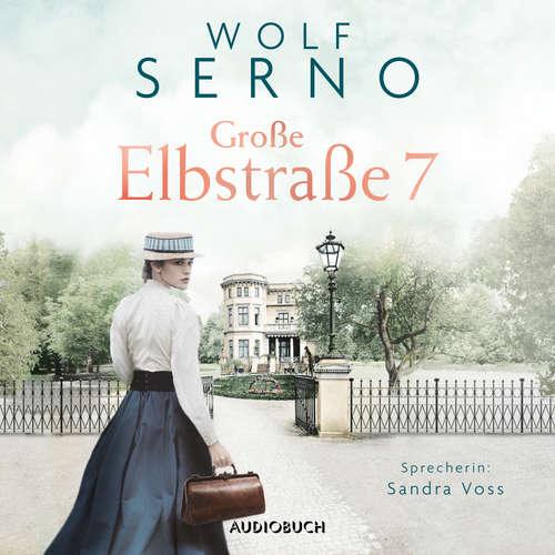 Hoerbuch Große Elbstraße 7 - Das Schicksal einer Familie - Wolf Serno - Sandra Voss