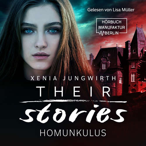 Hoerbuch Their Stories, Band 1: Der Homunkulus - Xenia Jungwirth - Lisa Müller