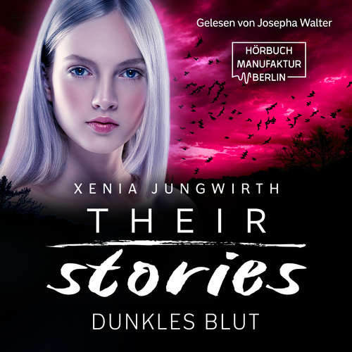 Hoerbuch Dunkles Blut - Their Stories, Band 5 - Xenia Jungwirth - Josepha Walter