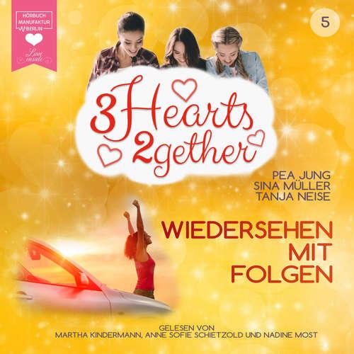 Hoerbuch Wiedersehen mit Folgen - 3hearts2gether, Band 5 - Pea Jung - Martha Kindermann