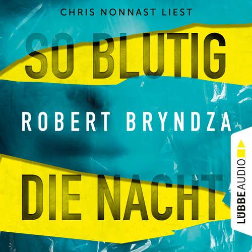 Hoerbuch So blutig die Nacht - Robert Bryndza - Chris Nonnast
