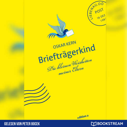Hoerbuch Briefträgerkind - Die kleinen Weisheiten meiner Eltern - Oskar Kern - Peter Bocek