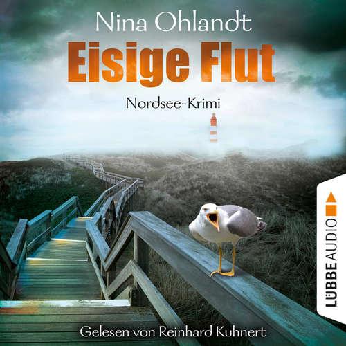 Hoerbuch Eisige Flut - John Benthiens fünfter Fall - Hauptkommissar John Benthien, Band 5 - Nina Ohlandt - Reinhard Kuhnert