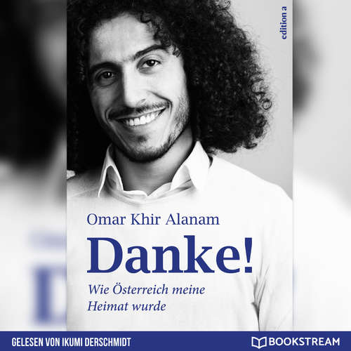 Hoerbuch Danke! - Wie Österreich meine Heimat wurde - Omar Khir Alanam - Ikumi Derschmidt