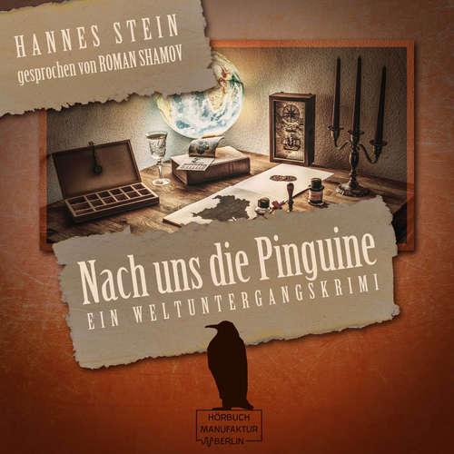 Hoerbuch Nach uns die Pinguine - Ein Weltuntergangskrimi - Hannes Stein - Roman Shamov