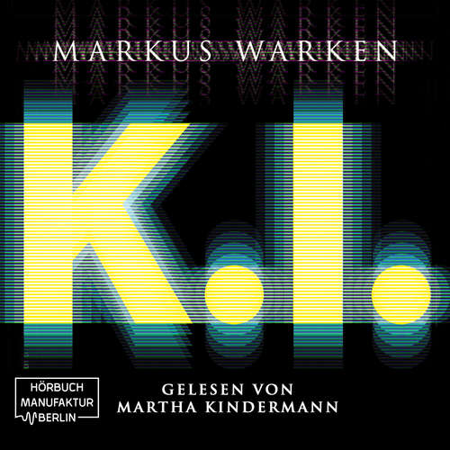 Hoerbuch Tödliche K. I. - Markus Warken - Martha Kindermann