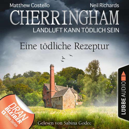Hoerbuch Cherringham - Landluft kann tödlich sein, Folge 38: Eine tödliche Rezeptur - Matthew Costello - Sabina Godec