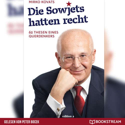 Hoerbuch Die Sowjets hatten recht - 62 Thesen eines Querdenkers - Mirko Kovats - Peter Bocek