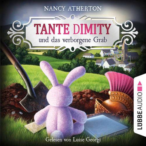 Hoerbuch Tante Dimity und das verborgene Grab - Ein Wohlfühlkrimi mit Lori Shepherd, Teil 4 - Nancy Atherton - Luise Georgi