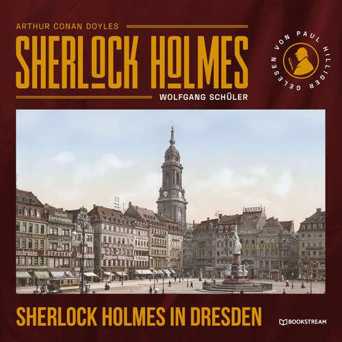 Hoerbuch Sherlock Holmes in Dresden - Arthur Conan Doyle - Paul Hilliger