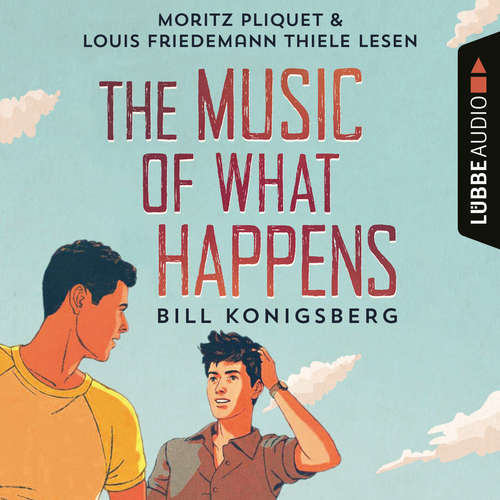 Hoerbuch The Music of What Happens - Bill Konigsberg - Moritz Pliquet