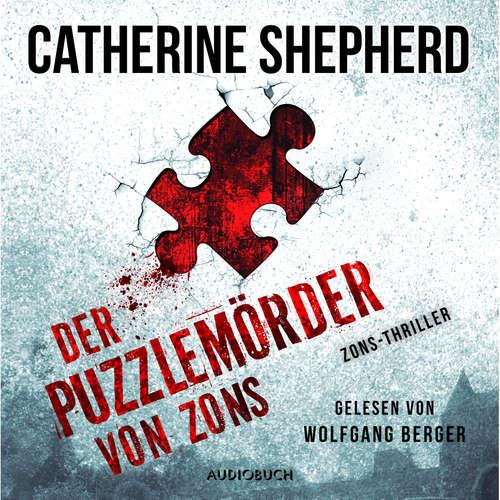 Hoerbuch Der Puzzlemörder von Zons - Zons-Thriller, Band 1 - Catherine Shepherd - Wolfgang Berger