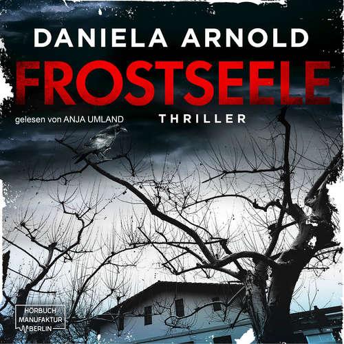 Hoerbuch Frostseele - Daniela Arnold - Anja Umland