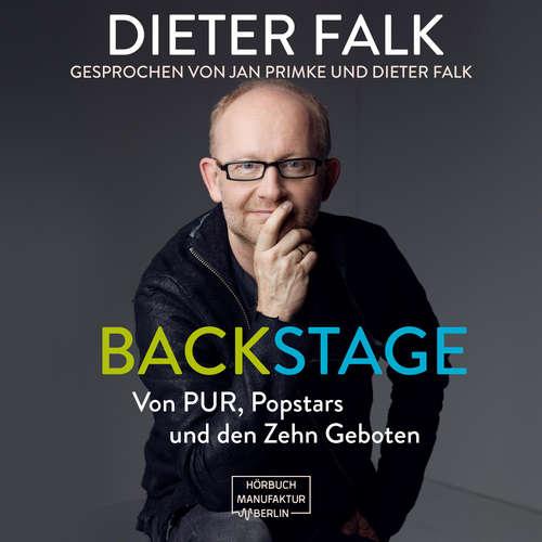 Hoerbuch Backstage - Von PUR, Popstars und den Zehn Geboten - Dieter Falk - Dieter Falk